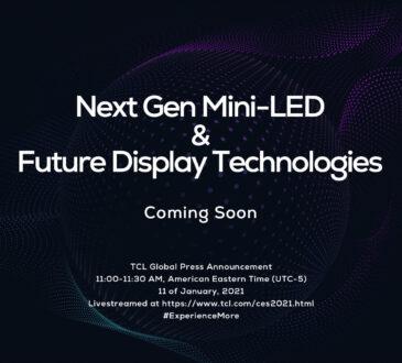 TCL Electronics comenzará el año más decidido que nunca en el CES 2021 a través de la innovadora tecnología Mini-LED de próxima generación.